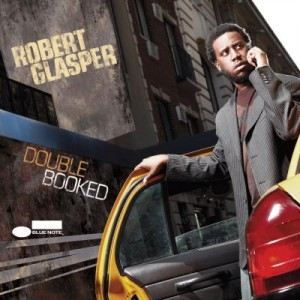 Robert Glasper - Double-Booked