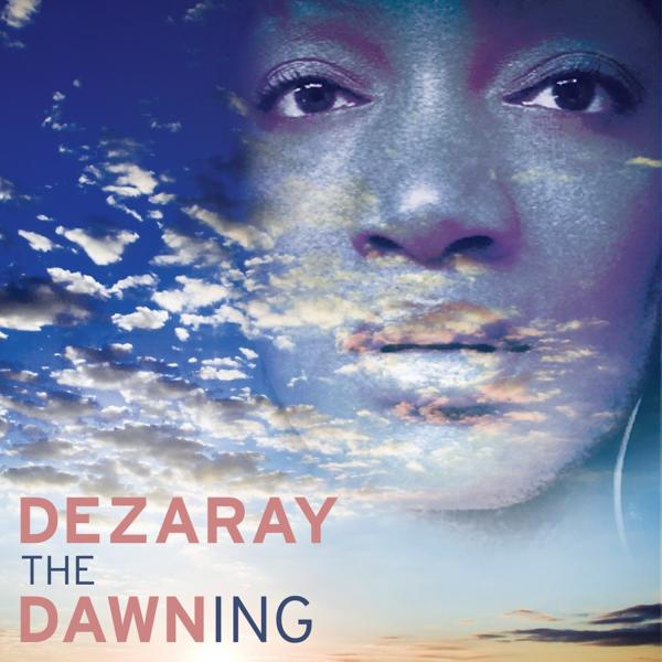 dezaray-dawn-the-dawning